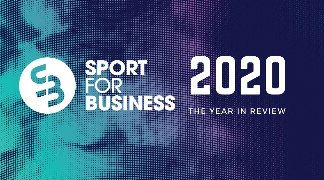 Sport for Business Year in Review 2020