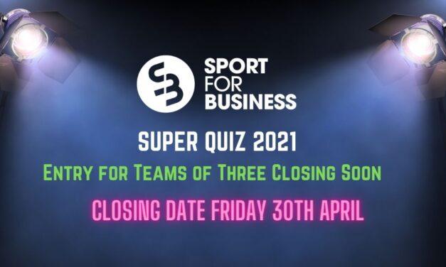 Sport for Business Super Quiz Entries Closing