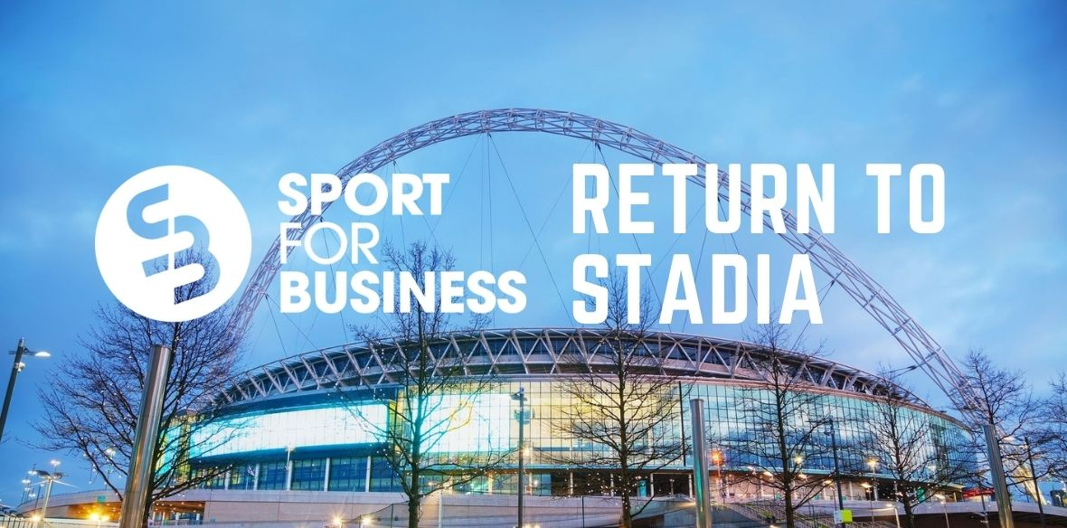 Sport for Business Return to Stadia Weekly