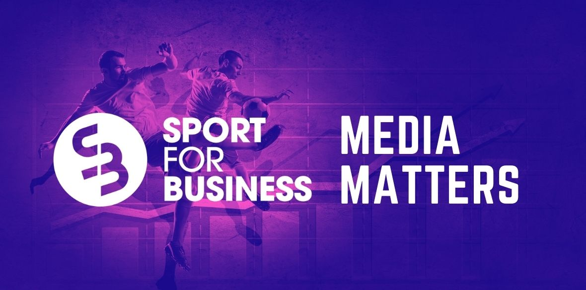 Sport for Business Media Matters Weekly