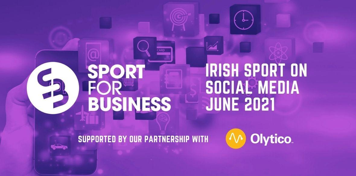 Irish Sport on Social Media – June 2021