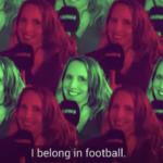 """It's Not Women's Football, It's Just Football"""