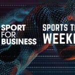 Sport for Business Sports Tech Weekly